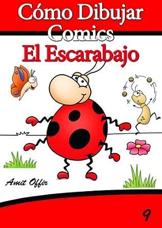 Cómo Dibujar Comics: El Escarabajo (Libros de Dibujo nº 9) (Spanish