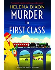 Murder in First Class: A completely unputdownable cozy murder mystery (A Miss Underhay Mystery Book 8)