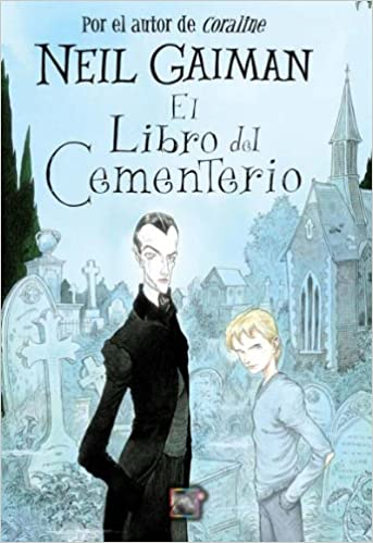 El libro del cementerio (Spanish Edition): Neil Gaiman: 9788499180304: Amazon.com: Books