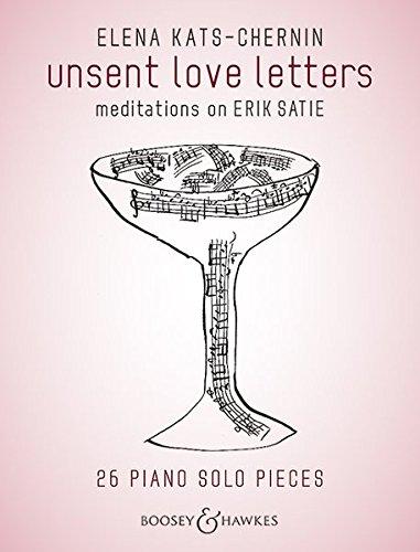 unsent love letters: meditations on Erik Satie. Klavier. (Bh Piano) (Englisch) Taschenbuch – 1. Juni 2017 Elena Kats-Chernin Bote & Bock 3793141683 Musikalien