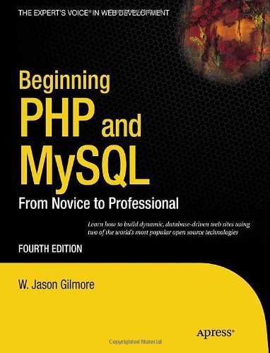Beginning PHP and MySQL: From Novice to Professional (Expert's Voice in Web Development) by W Jason Gilmore (2010-09-24)
