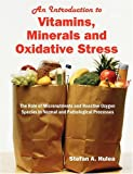 An Introduction to Vitamins, Minerals and Biological Oxidation, Stefan A. Hulea, 1599429462