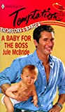 A Baby for the Boss, Jule McBride, 0373258615