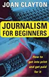 Journalism for Beginners, Joan Clayton, 0749920262