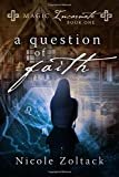 A Question of Faith: Magic Incarnate, Book One