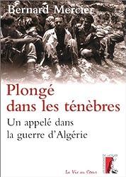 Plongé dans les ténèbres: Un appelé dans la guerre d'Algérie