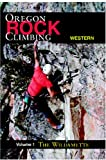 Rock Climbing Western Oregon : Willamette, Greg Orton, 1879415437