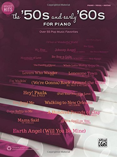 (Greatest Hits -- The '50s and Early '60s for Piano: Over 50 Pop Music Favorites (Piano/Vocal/Guitar))