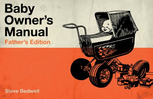 Baby Owner's Manual: Father's Edition