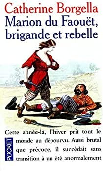 Marion du Faouët, brigande et rebelle, 1717-1755 par Borgella