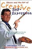 Illness and the Art of Creative Self-Expression, John Graham-Pole, 1572242027