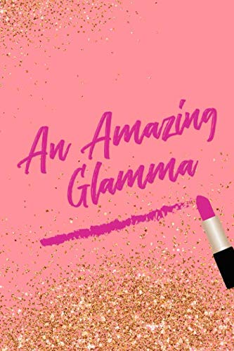 An Amazing Glamma: Blank Lined Notebook Journal Diary Composition Notepad 120 Pages 6x9 Paperback Mother Grandmother Pink