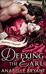 Defying the Earl (Regency Charms - Book 1)