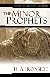 The Minor Prophets, Henry A. Ironside and H. A. Ironside, 0825429102