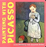 Painting with Picasso, Julie Merberg and Suzanne Bober, 0811855058