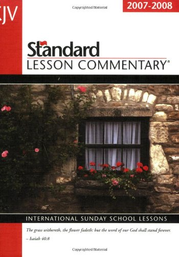 Standard Lesson Commentary: International Sunday School Lessons (Standard Lesson Commentary: KJV) - Ronald L. Nickelson; Jonathan Underwood