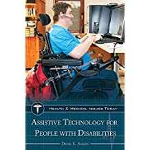 Assistive Technology for People with Disabilities (Health and Medical Issues Today)