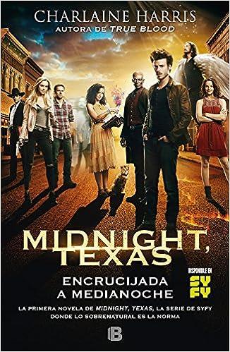 Encrucijada a medianoche Midnight Texas 1 La Trama: Amazon.es: Charlaine Harris: Libros