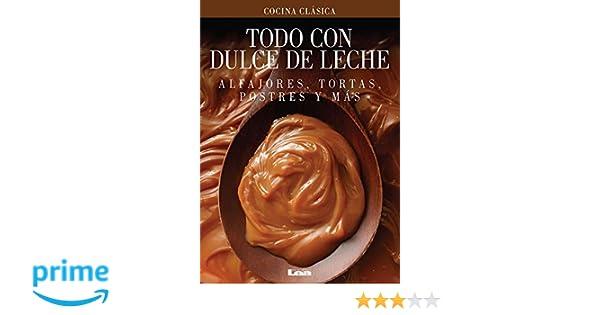 Todo con dulce de leche: Alfajores, tortas, postres y más (Spanish Edition): María Nuñez Quesada: 9789876343442: Amazon.com: Books