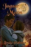Jaguar Moon, Linda Palmer, 1478208686