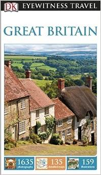 DK Eyewitness Travel Guide: Great Britain by DK (2014-03-03)