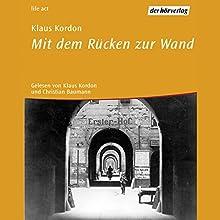 Mit dem Rücken zur Wand (Trilogie der Wendepunkte 2) Hörbuch von Klaus Kordon Gesprochen von: Klaus Kordon, Christian Baumann