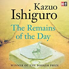 The Remains of the Day Audiobook by Kazuo Ishiguro Narrated by Dominic West