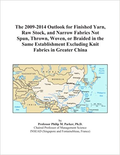 The 2009-2014 Outlook for Finished Yarn, Raw Stock, and Narrow Fabrics Not Spun, Thrown, Woven, or Braided in the Same Establishment Excluding Knit Fabrics in Greater China