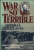 img - for War So Terrible: Sherman and Atlanta book / textbook / text book