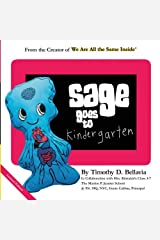 Sage Goes to Kindergarten (We Are All The Same Inside) Perfect Paperback
