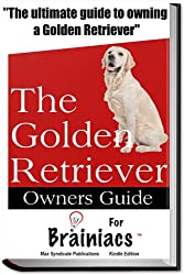 The Golden Retriever Owners Guide For Brainiacs
