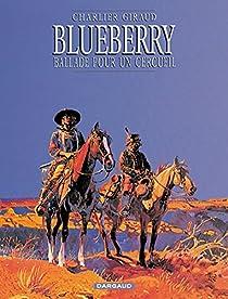 Blueberry, tome 15 : Ballade pour un cercueil par Giraud