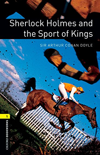 Oxford Bookworms 1. Sherlock Holmes and the Sport of Kings Digital Pack: Amazon.es: Conan Doyle, Sir Arthur: Libros