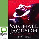 Michael Jackson: King of Pop 1958 - 2009 | Emily Herbert