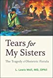 Tears for My Sisters: The Tragedy of Obstetric