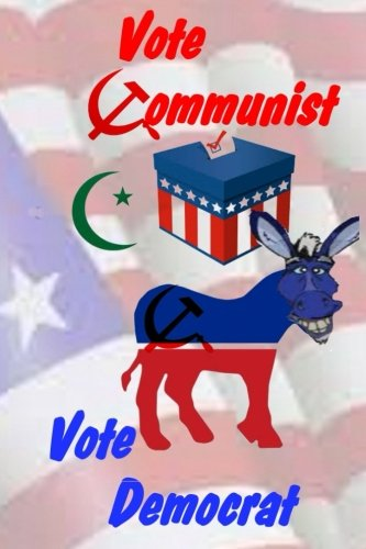 Vote Communist, Vote Democrat: Clark, Philip: 9781523253319: Amazon.com:  Books