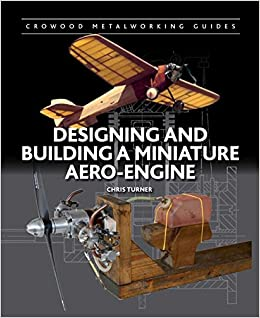 Designing And Building A Miniature Aero-Engine (Crowood Metalworking Guides) Mobi Download Book