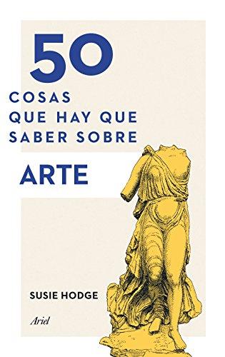 Descargar Libro 50 Cosas Que Hay Que Saber Sobre Arte Susie Hodge