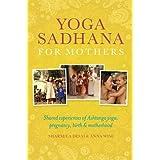 Yoga Sadhana for Mothers
