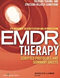 img - for Eye Movement Desensitization and Reprocessing (EMDR) Therapy Scripted Protocols and Summary Sheets: Treating Trauma- and Stressor-Related Conditions book / textbook / text book