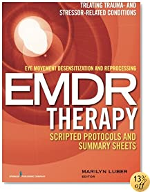 eye movement desensitization and reprocessing emdr scripted protocols luber marilyn dr phd