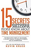 Search : 15 Secrets Successful People Know About Time Management: The Productivity Habits of 7 Billionaires, 13 Olympic Athletes, 29 Straight-A Students, and 239 Entrepreneurs