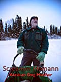 Screamin' Hemann Alaskan Dog Musher