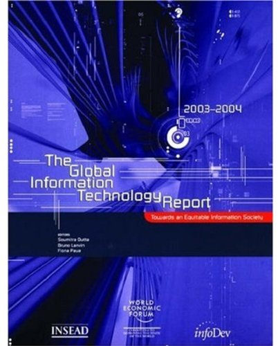 The Global Information Technology Report 2003-2004: Towards an Equitable Information - Uk Lanvin