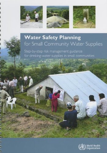 Water Safety Planning for Small Community Water Supplies: Step-by-step Risk Management Guidance for Drinking-water Supplies in Small Communities