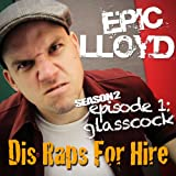 Glasscock - Dis Raps for Hire - Season 2, Episode 1 [Explicit]