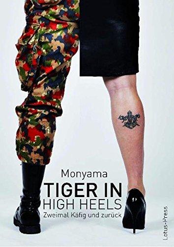 Tiger in High Heels: Zweimal Käfig und zurück