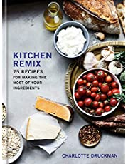 Kitchen Remix: 75 Recipes for Making the Most of Your Ingredients