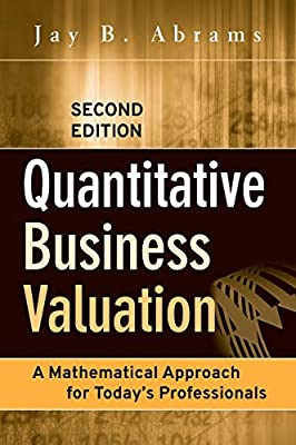 Quantitative Business Valuation: A Mathematical Approach for