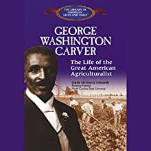George Washington Carver: The Life of the Great American Agriculturalist Audiobook by Linda McMurry Edwards Narrated by Roscoe Orman